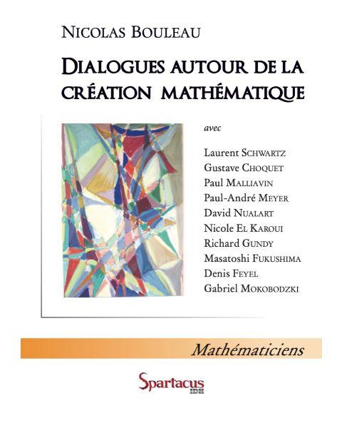 Dialogues autour de la création mathématique